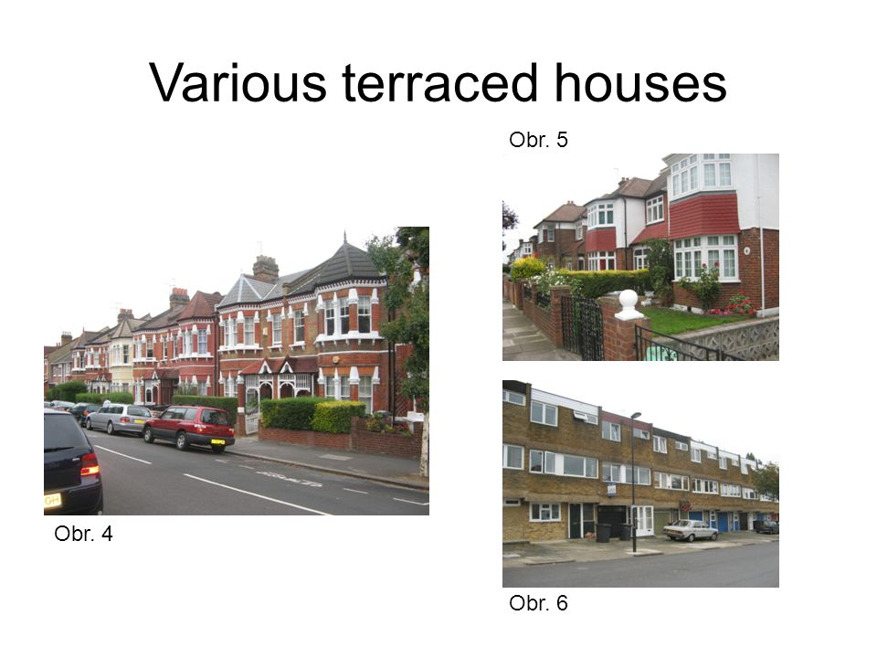 Various terraced houses Obr. 4 Obr. 5 Obr. 6