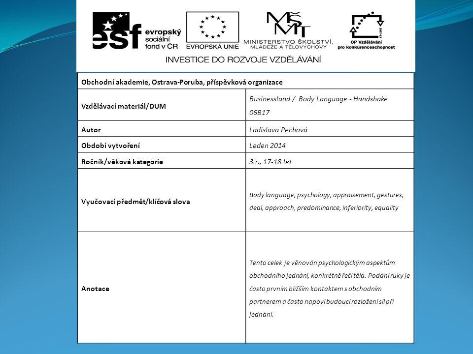 Obchodní akademie, Ostrava-Poruba, příspěvková organizace Vzdělávací materiál/DUM Businessland / Body Language - Handshake 06B17 AutorLadislava Pechov