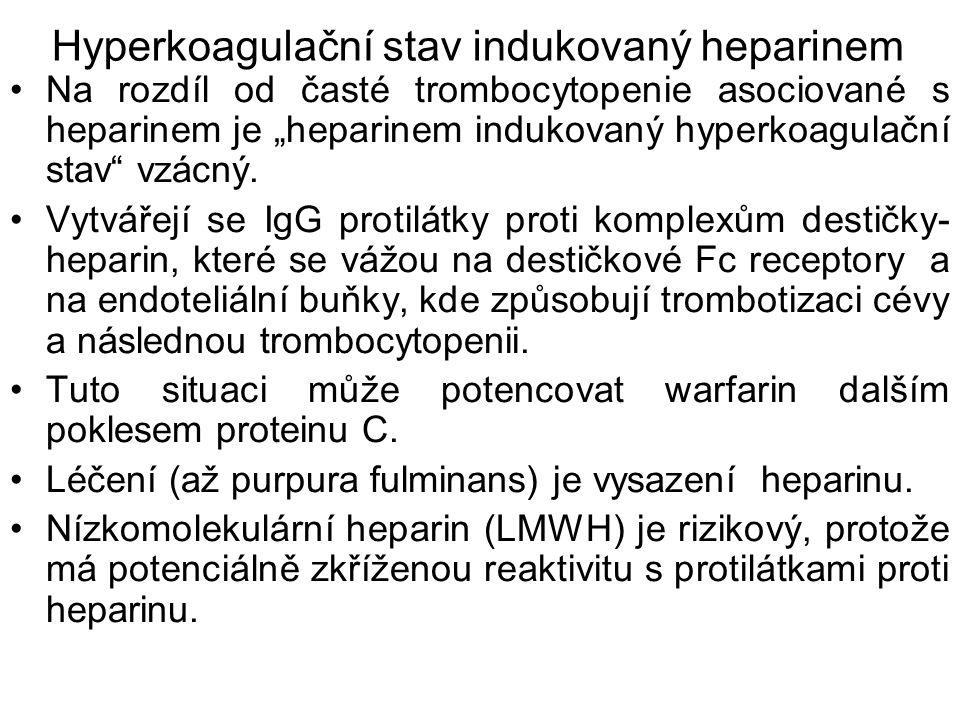 "Hyperkoagulační stav indukovaný heparinem Na rozdíl od časté trombocytopenie asociované s heparinem je ""heparinem indukovaný hyperkoagulační stav vzácný."