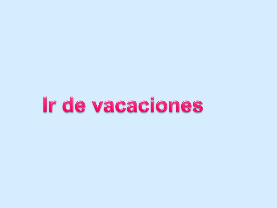 Vacaciones de verano Para los españoles es normal cogerse de vacaciones el mes de julio completo o el mes agosto completo.