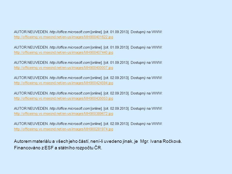 AUTOR NEUVEDEN. http://office.microsoft.com [online]. [cit. 01.09.2013]. Dostupný na WWW: http://officeimg.vo.msecnd.net/en-us/images/MH900401622.jpg