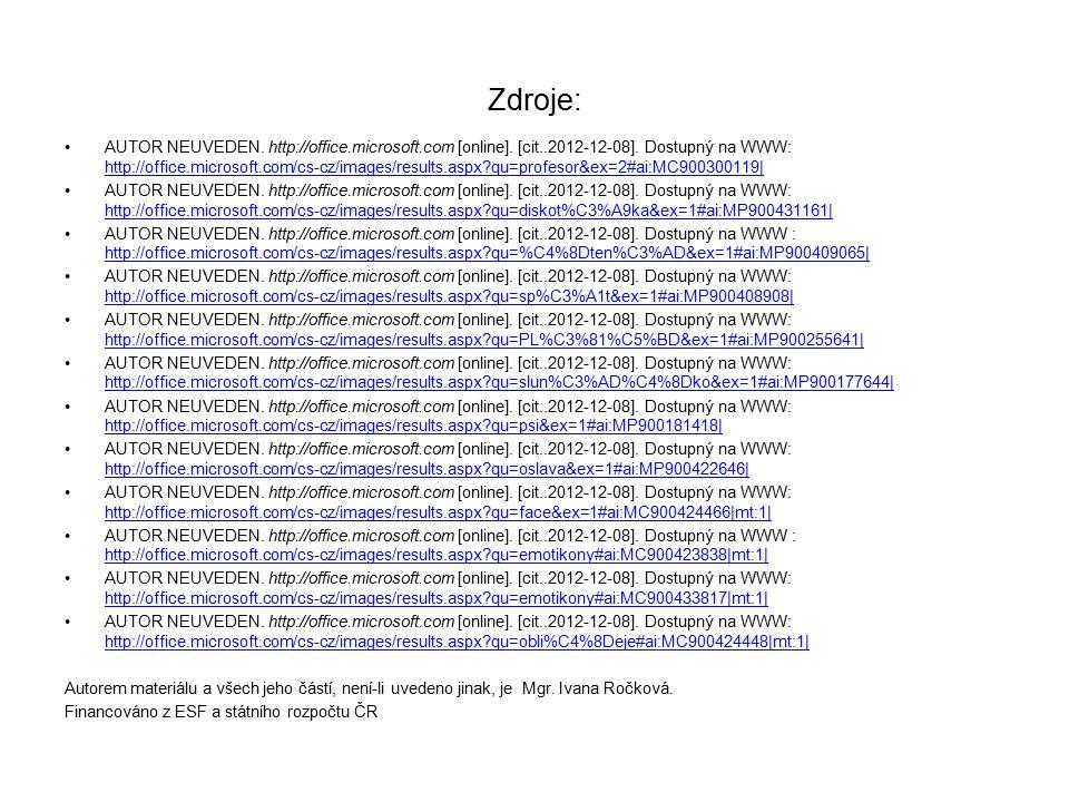 Zdroje: AUTOR NEUVEDEN. http://office.microsoft.com [online].