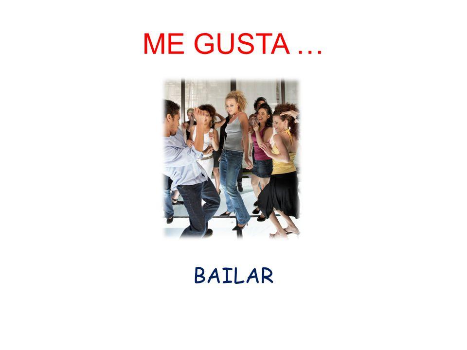 ME GUSTA … BAILAR
