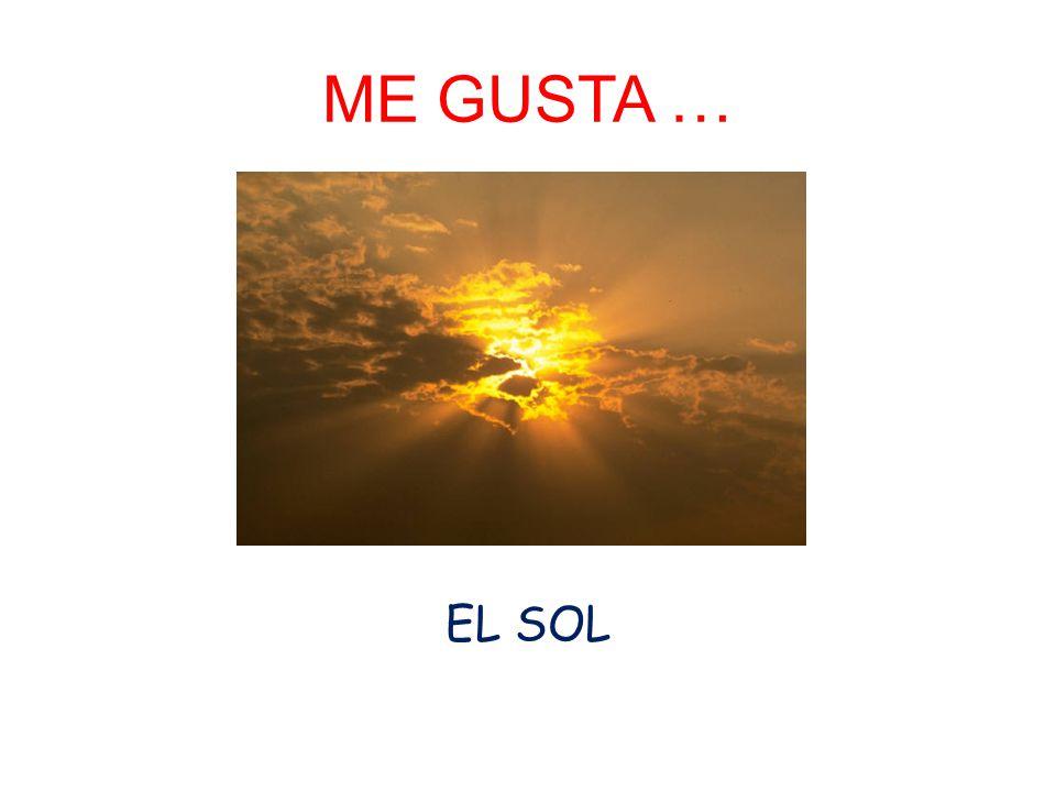 ME GUSTA … EL SOL