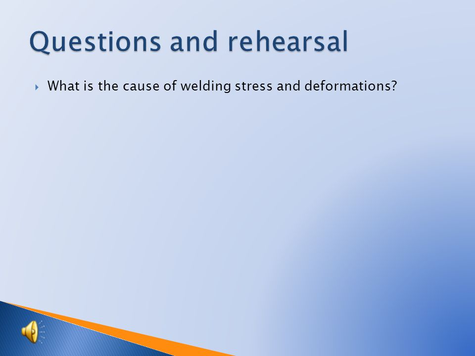  What is the cause of welding stress and deformations?