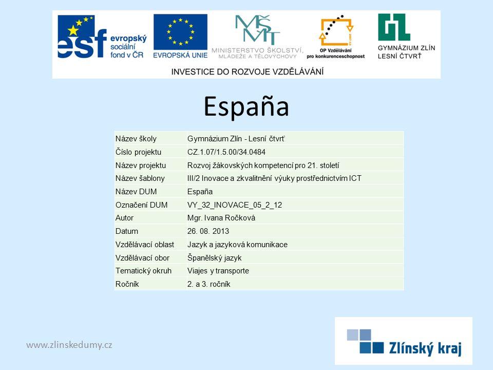 España www.zlinskedumy.cz Název školyGymnázium Zlín - Lesní čtvrť Číslo projektuCZ.1.07/1.5.00/34.0484 Název projektuRozvoj žákovských kompetencí pro