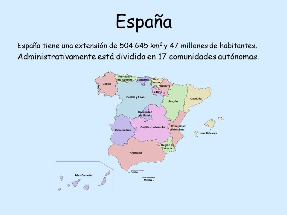 España España tiene una extensión de 504 645 km 2 y 47 millones de habitantes. Administrativamente está dividida en 17 comunidades autónomas.