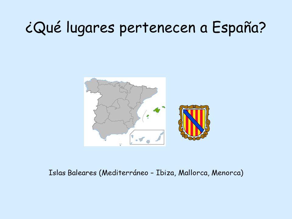 ¿Qué lugares pertenecen a España? Islas Baleares (Mediterráneo – Ibiza, Mallorca, Menorca)
