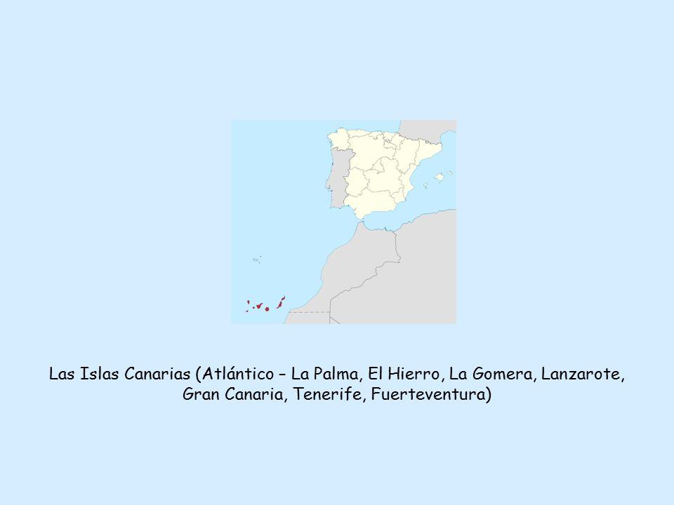 Las Islas Canarias (Atlántico – La Palma, El Hierro, La Gomera, Lanzarote, Gran Canaria, Tenerife, Fuerteventura)