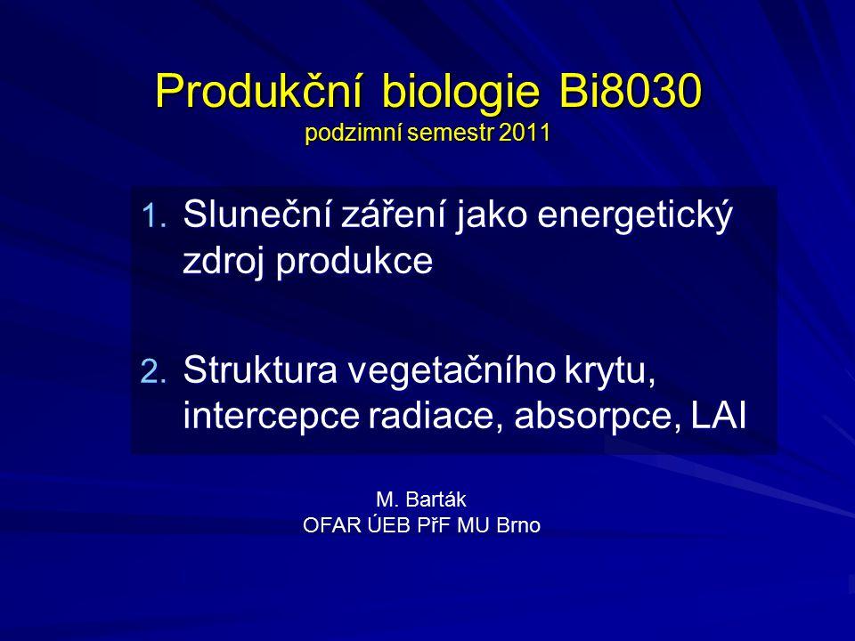 Produkční biologie Bi8030 podzimní semestr 2011 1.