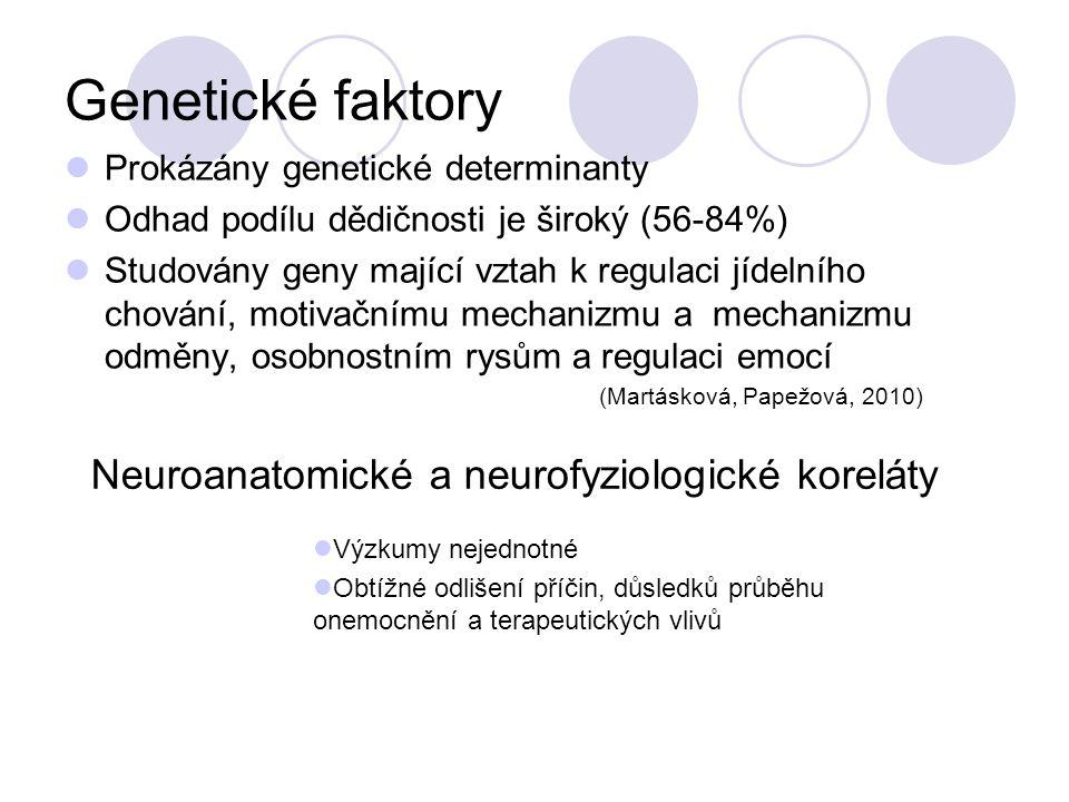 Genetické faktory Prokázány genetické determinanty Odhad podílu dědičnosti je široký (56-84%) Studovány geny mající vztah k regulaci jídelního chování