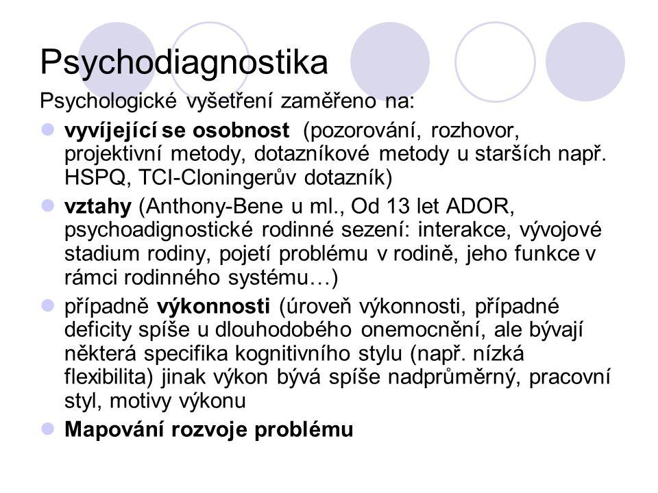 Psychodiagnostika Psychologické vyšetření zaměřeno na: vyvíjející se osobnost (pozorování, rozhovor, projektivní metody, dotazníkové metody u starších