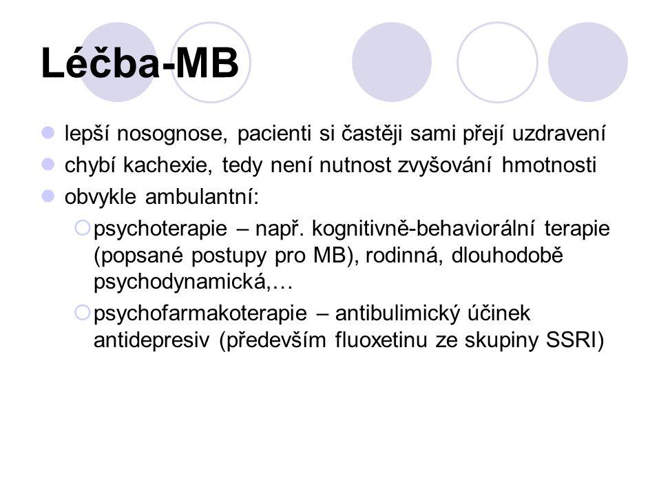 Léčba-MB lepší nosognose, pacienti si častěji sami přejí uzdravení chybí kachexie, tedy není nutnost zvyšování hmotnosti obvykle ambulantní:  psychot