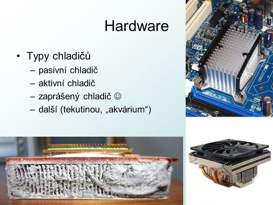 """Hardware Typy chladičů –pasivní chladič –aktivní chladič –zaprášený chladič –další (tekutinou, """"akvárium"""") http://pcu3v.fjfi.cvut.cz"""