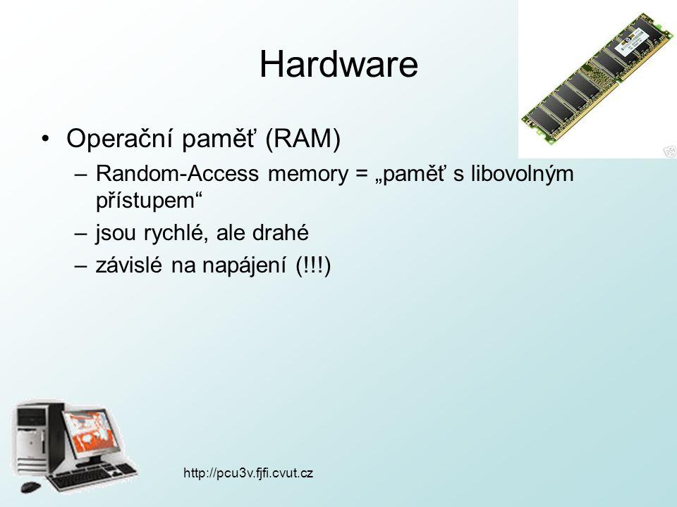 http://pcu3v.fjfi.cvut.cz Hardware paměťová zařízení –pevný disk (HDD), USB flash disk, DVD, CD paměťové jednotky –bit [bit] = b = nejmenší jednotka informace, 1 nebo 0 –byte [bajt] = B = 8 bitů, reprezentuje jedno písmeno –HDD dnes řádově TB [terabajty]