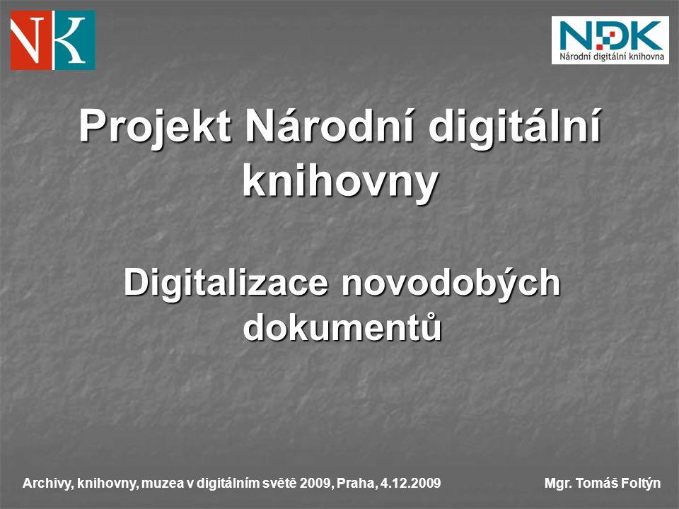 Projekt Národní digitální knihovny Archivy, knihovny, muzea v digitálním světě 2009, Praha, 4.12.2009Mgr.