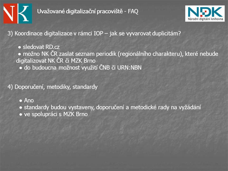 Uvažované digitalizační pracovištěUvažované digitalizační pracoviště - FAQ 3) Koordinace digitalizace v rámci IOP – jak se vyvarovat duplicitám.