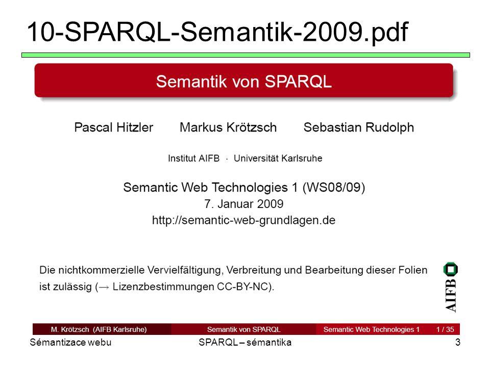 Sémantizace webuSPARQL – sémantika3 10-SPARQL-Semantik-2009.pdf