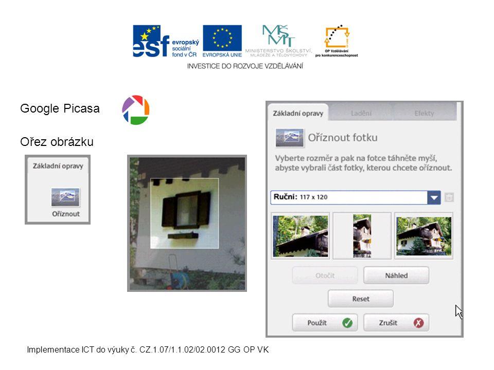 Implementace ICT do výuky č. CZ.1.07/1.1.02/02.0012 GG OP VK Ořez obrázku Google Picasa