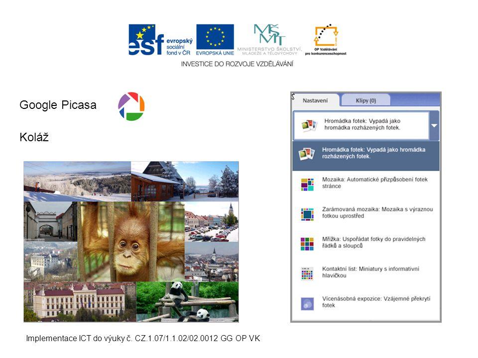 Implementace ICT do výuky č. CZ.1.07/1.1.02/02.0012 GG OP VK Koláž Google Picasa