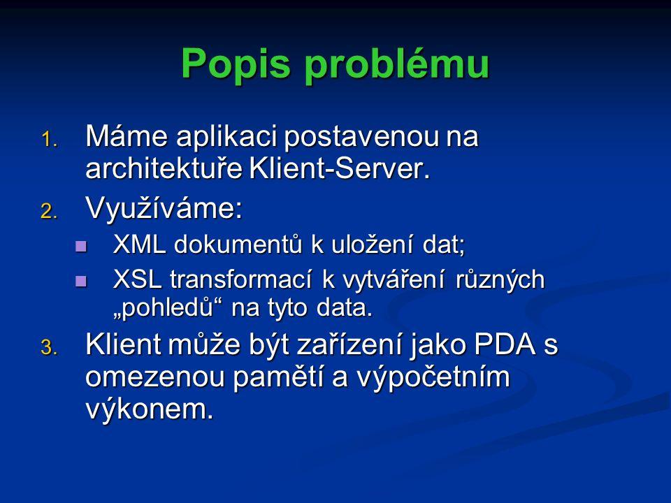 Popis problému 1. Máme aplikaci postavenou na architektuře Klient-Server.