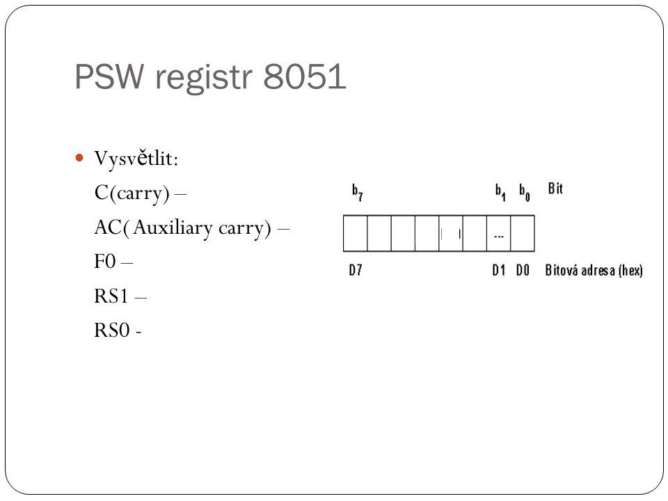 Paměť 8051 Jaké mají pam ěť ové prostory .Kde m ů že být tento prostor umíst ě ný .