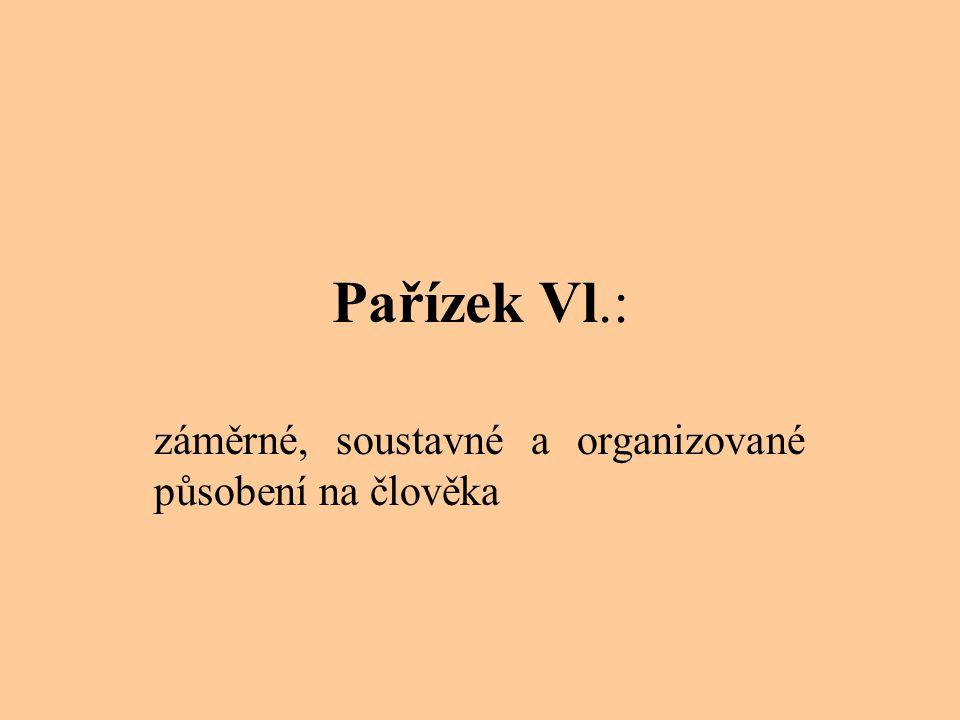 Pařízek Vl.: záměrné, soustavné a organizované působení na člověka