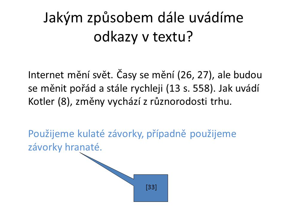 Jakým způsobem dále uvádíme odkazy v textu.Internet mění svět.