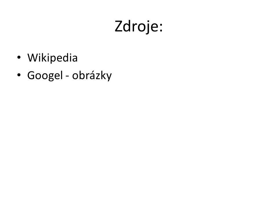 Zdroje: Wikipedia Googel - obrázky