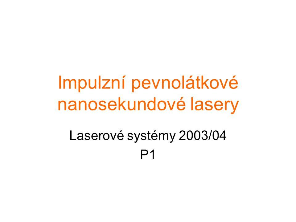 Impulzní pevnolátkové nanosekundové lasery Laserové systémy 2003/04 P1