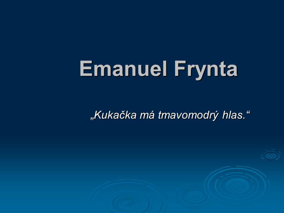 """Emanuel Frynta """"Kukačka má tmavomodrý hlas."""