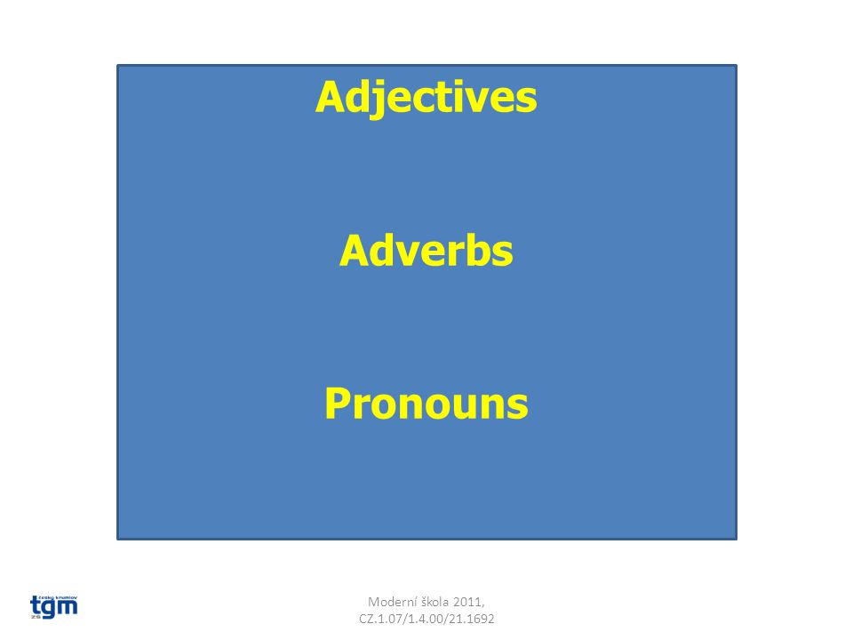Adjectives Adverbs Pronouns