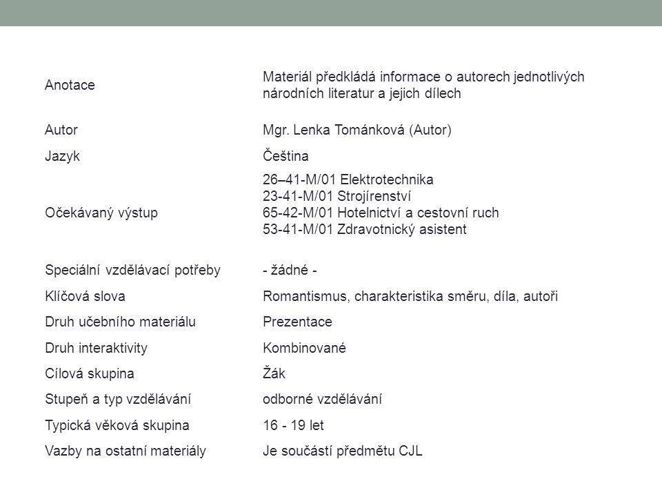 Anotace Materiál předkládá informace o autorech jednotlivých národních literatur a jejich dílech AutorMgr.