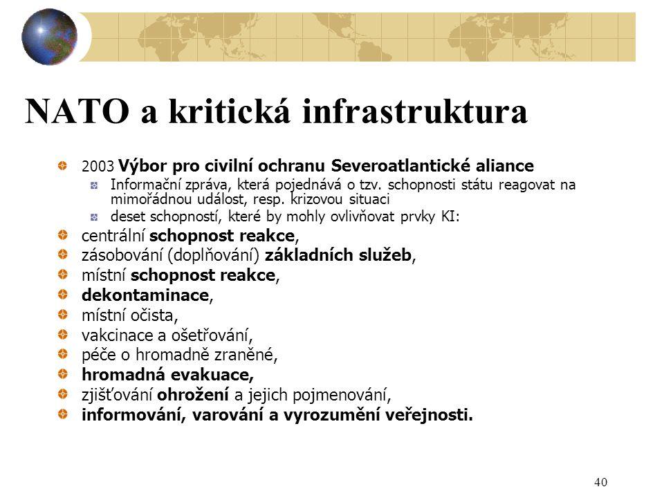 40 NATO a kritická infrastruktura 2003 Výbor pro civilní ochranu Severoatlantické aliance Informační zpráva, která pojednává o tzv.