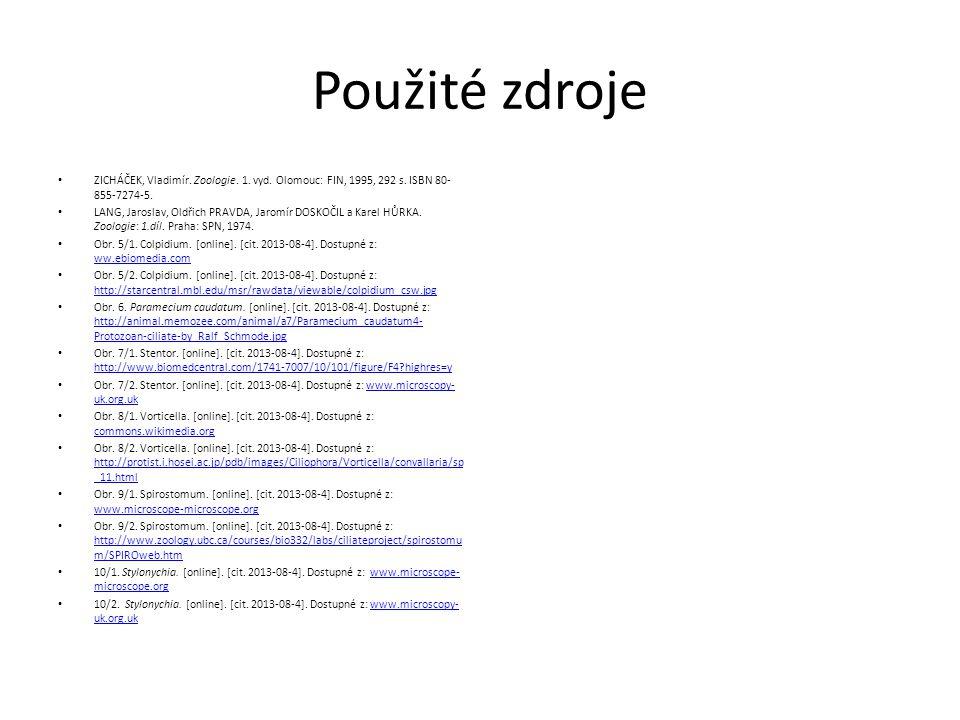 Použité zdroje ZICHÁČEK, Vladimír.Zoologie. 1. vyd.