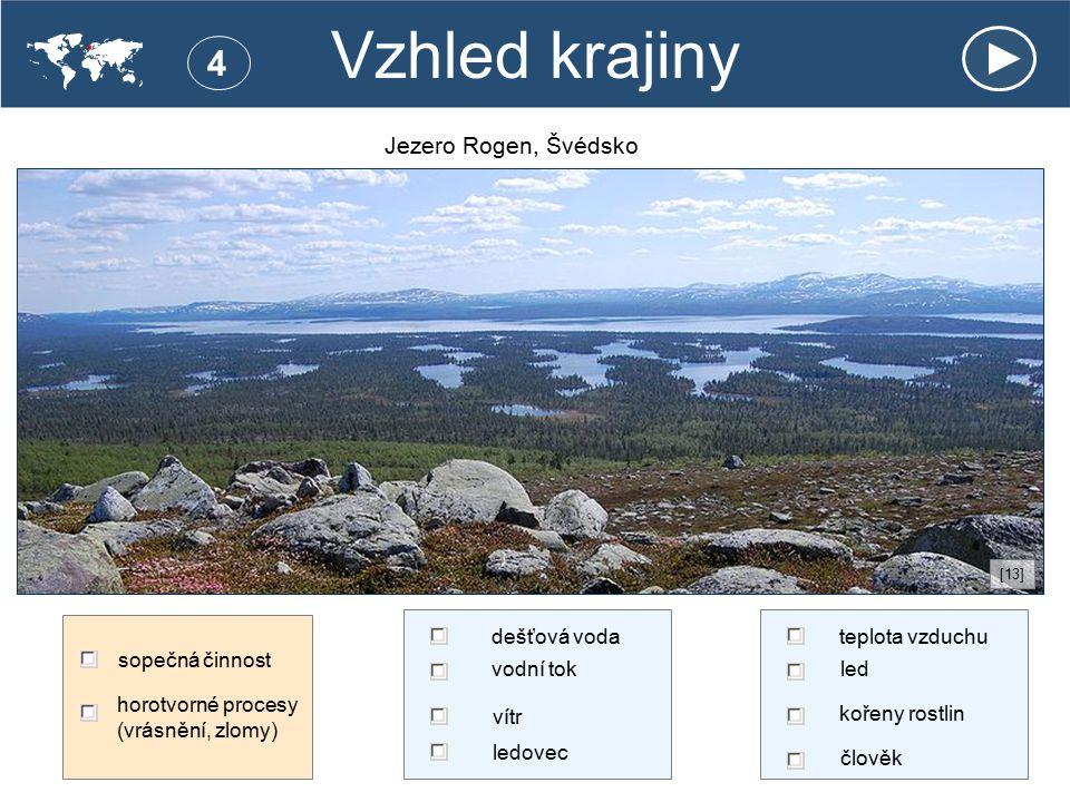 Vzhled krajiny teplota vzduchu člověk led Jezero Rogen, Švédsko dešťová voda vodní tok vítr ledovec . [13] 4 sopečná činnost horotvorné procesy (vrás