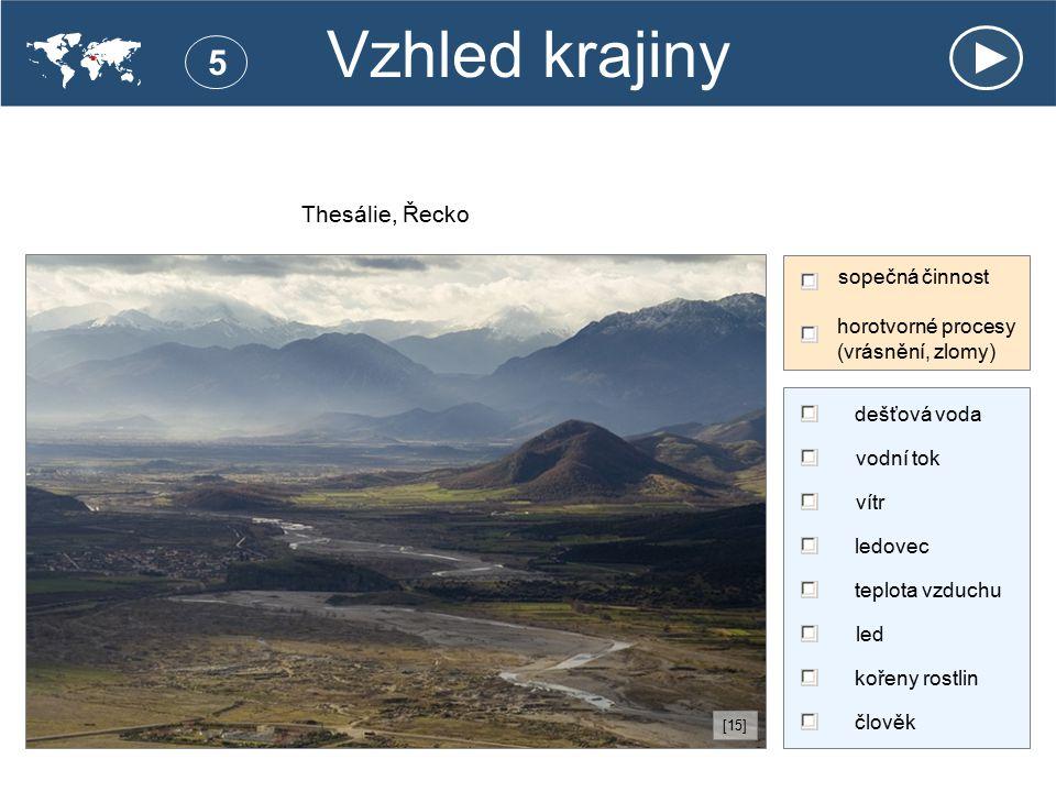 Vzhled krajiny . Thesálie, Řecko [15] 5 dešťová voda vodní tok vítr ledovec teplota vzduchu člověk sopečná činnost led horotvorné procesy (vrásnění,