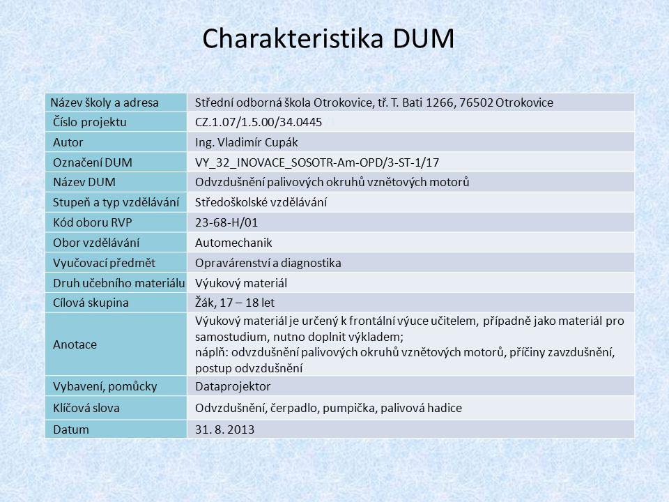 Charakteristika 1 DUM Název školy a adresaStřední odborná škola Otrokovice, tř. T. Bati 1266, 76502 Otrokovice Číslo projektuCZ.1.07/1.5.00/34.0445 /1