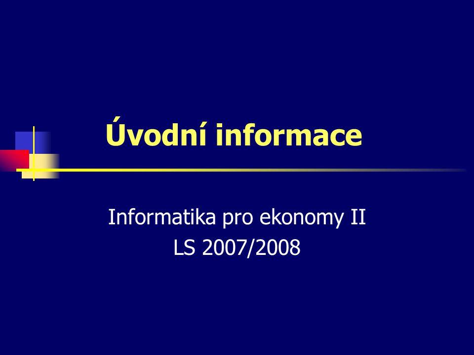 Cíle předmětu metody ukládání a zpracování informací různých typů souborové formáty, přenosy, využití zabezpečení a ochrana dat principy a aplikace webových systémů principy databázových systémů úvod do informačních systémů