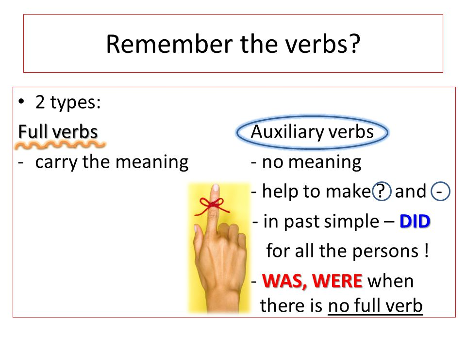 Remember the verbs.
