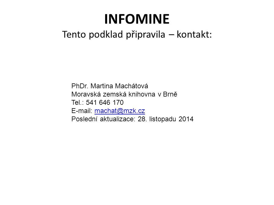 INFOMINE Tento podklad připravila – kontakt: PhDr.