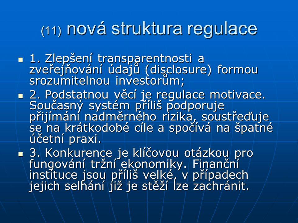 (11) nová struktura regulace 1.