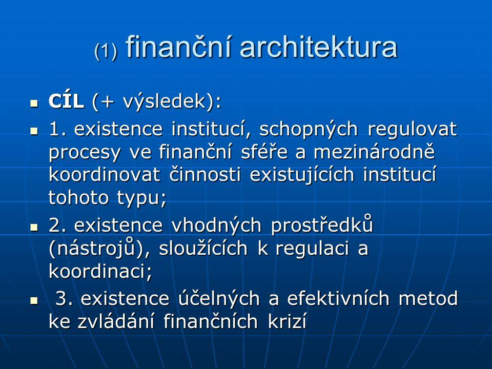 (1) finanční architektura CÍL (+ výsledek): CÍL (+ výsledek): 1.