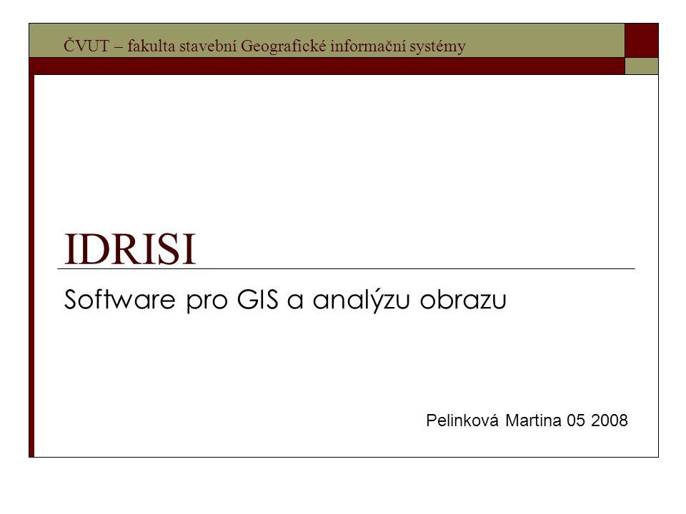 Obsah:  IDRISI – popis  Jednotlivé moduly  Analýza časových řad  Zpracování obrazu  Klasifikátory  Podpora rozhodování  3D-Fly  Povrchová analýza  Skriptování  Land Change Modeling  Systémové požadavky