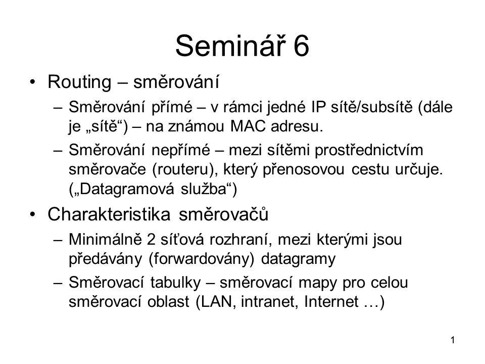 """1 Seminář 6 Routing – směrování –Směrování přímé – v rámci jedné IP sítě/subsítě (dále je """"sítě ) – na známou MAC adresu."""