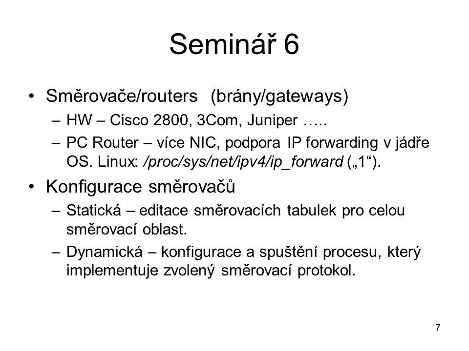 7 Směrovače/routers (brány/gateways) –HW – Cisco 2800, 3Com, Juniper …..