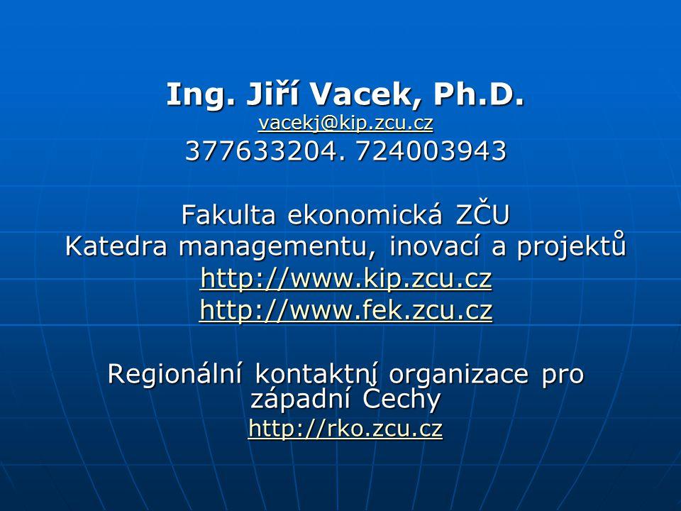 Ing. Jiří Vacek, Ph.D. vacekj@kip.zcu.cz vacekj@kip.zcu.cz 377633204.