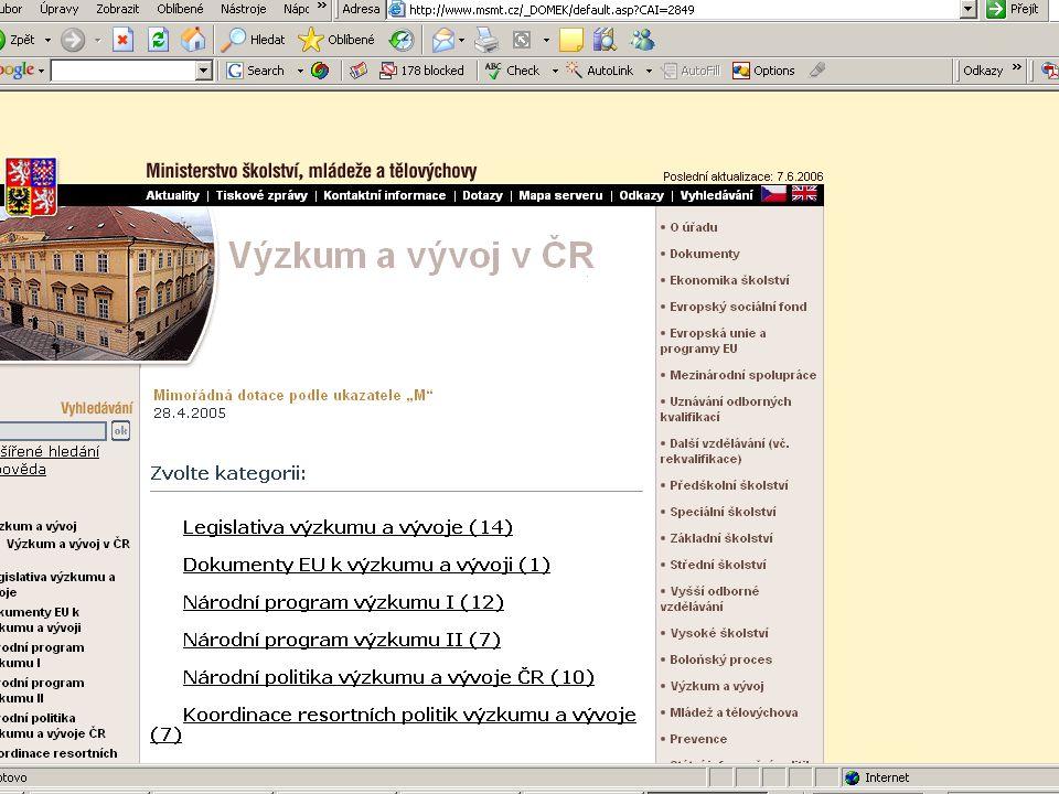 ZČU, 20.6.2006, Jiří Vacek AKADEMIK 06 - Informační zdroje 88 Elektronické nástroje e-projekty (MMR, NPV II) - online e-projekty (MMR, NPV II) - online BENEFIT (OPRLZ), ELIZA - offline BENEFIT (OPRLZ), ELIZA - offline specifické formuláře – GAČR, FRVŠ aj.