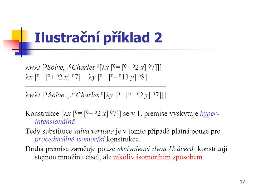 17 Ilustrační příklad 2 w t [ 0 Solve wt 0 Charles 0 [ x [ 0 = [ 0 + 0 2 x] 0 7]]] x [ 0 = [ 0 + 0 2 x] 0 7] = y [ 0 = [ 0 – 0 13 y] 0 8] 