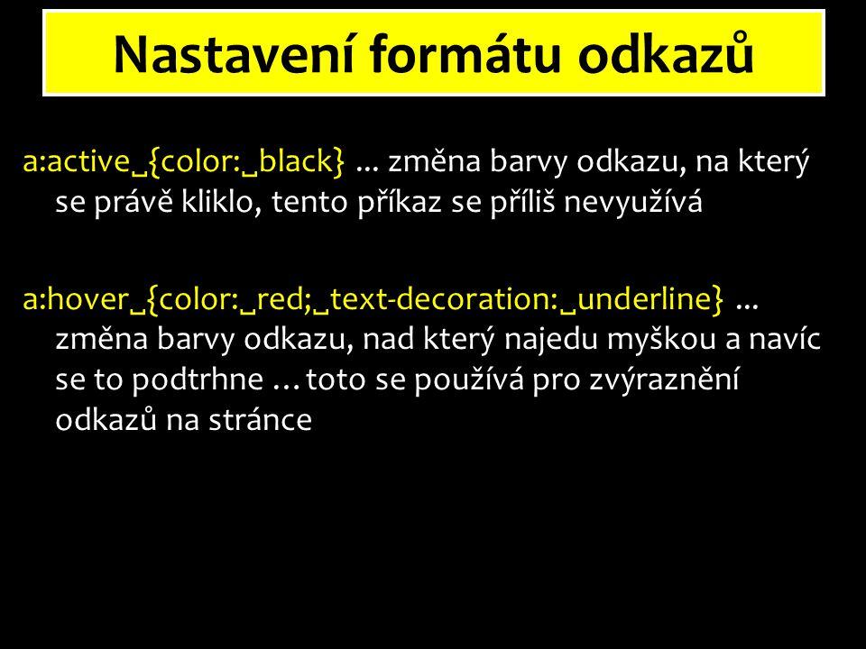 Nastavení formátu odkazů a:active  {color:  black}...